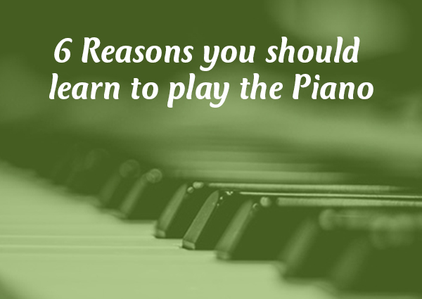 6-Reasons-you-should-learn-to-play-the-Piano