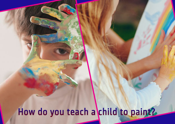 How do you Teach a Child to Paint