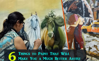 6 Things to Paint That Will Make You a Much Better Artist