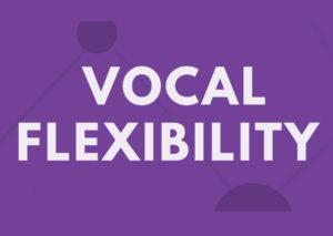 Vocal-Flexibility