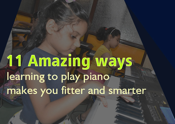 11 Amazing Ways Learning To Play Piano Makes You Fitter and Smarter