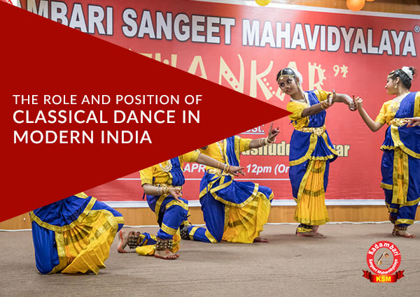 The Role And Position Of Classical Dance In Modern India