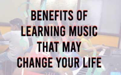 Benefits of Learning Music That May Change Your Life