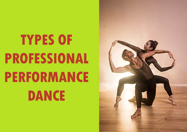 Types of Professional Performance Dance