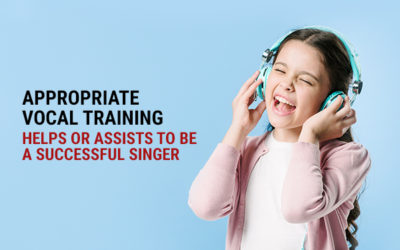 Appropriate Vocal Training Helps Or Assists To Be A Successful Singer