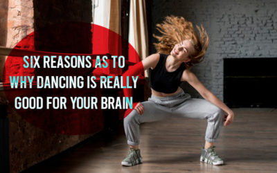 SIX REASONS AS TO WHY DANCING IS REALLY GOOD FOR YOUR BRAIN